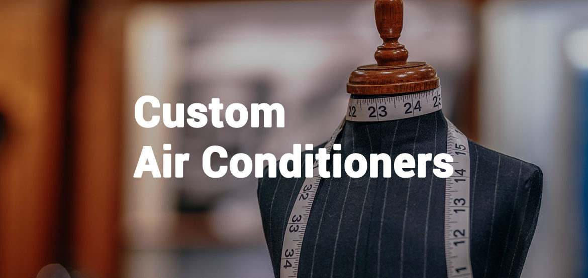 Custom Air Conditioner