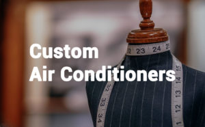 Design a Custom Air Conditioner in 5 Steps